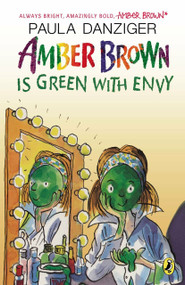 Amber Brown is Green with Envy by Paula Danziger, 9780142426999