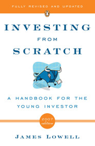 Investing from Scratch (A Handbook for the Young Investor) by James Lowell, 9780143036845