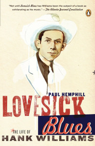 Lovesick Blues (The Life of Hank Williams) by Paul Hemphill, 9780143037712