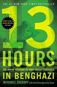 13 Hours (The Inside Account of What Really Happened In Benghazi) - 9781455582280 by Mitchell Zuckoff, Annex Security Team, 9781455582280