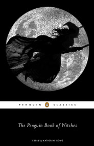 The Penguin Book of Witches by Katherine Howe, Katherine Howe, Katherine Howe, 9780143106180