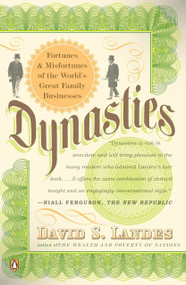 Dynasties (Fortunes and Misfortunes of the World's Great Family Businesses) by David S. Landes, 9780143112471
