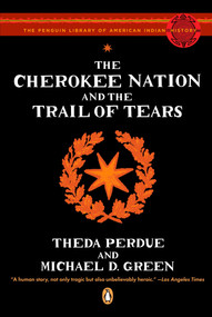 The Cherokee Nation and the Trail of Tears by Theda Perdue, Michael Green, Colin Calloway, 9780143113676