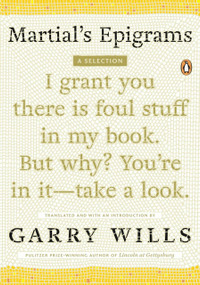 Martial's Epigrams (A Selection) by Garry Wills, 9780143116271