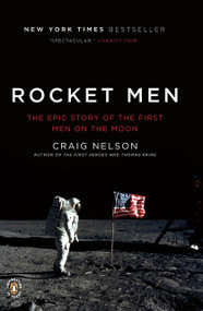 Rocket Men (The Epic Story of the First Men on the Moon) by Craig Nelson, 9780143117162