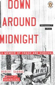 Down Around Midnight (A Memoir of Crash and Survival) by Robert Sabbag, 9780143117605