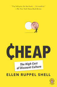 Cheap (The High Cost of Discount Culture) by Ellen Ruppel Shell, 9780143117636