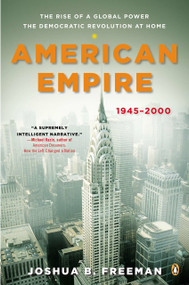 American Empire (The Rise of a Global Power, the Democratic Revolution at Home, 1945-2000) by Joshua Freeman, Eric Foner, 9780143123491