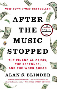 After the Music Stopped (The Financial Crisis, the Response, and the Work Ahead) by Alan S. Blinder, 9780143124481