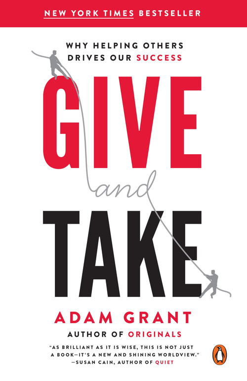Give and Take (Why Helping Others Drives Our Success) by Adam Grant, 9780143124986