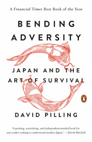 Bending Adversity (Japan and the Art of Survival) by David Pilling, 9780143126959