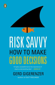 Risk Savvy (How to Make Good Decisions) by Gerd Gigerenzer, 9780143127109