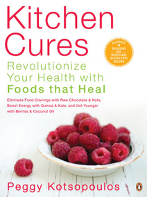 Kitchen Cures (Revolutionize Your Health With Foods That Heal) by Peggy Kotsopoulos, 9780143183778