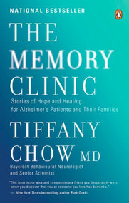 The Memory Clinic (Stories Of Hope And Healing For Alzheimer's Pts And Their Famils) by Tiffany Chow, Dr, 9780143186236