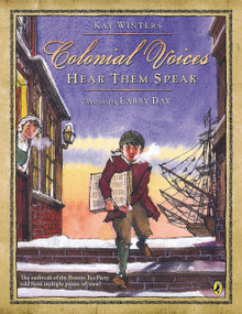 Colonial Voices: Hear Them Speak (The Outbreak of the Boston Tea Party Told from Multiple Points-of-View!) by Kay Winters, Larry Day, 9780147511621