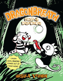 Dragonbreath #3 (Curse of the Were-wiener) by Ursula Vernon, 9780147513212