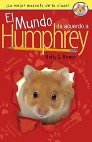 El mundo de acuerdo a Humphrey by Betty G. Birney, 9780147514196