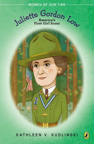 Juliette Gordon Low (America's First Girl Scout) by Kathleen V. Kudlinski, 9780147515667