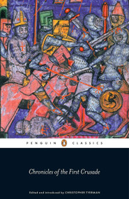 Chronicles of the First Crusade by Christopher Tyerman, Christopher Tyerman, Christopher Tyerman, 9780241955222