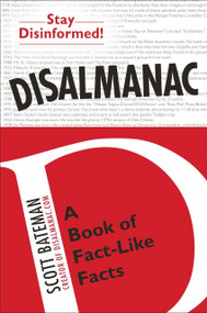 Disalmanac (A Book of Fact-Like Facts) by Scott Bateman, 9780399163111