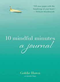 10 Mindful Minutes (A Journal) by Goldie Hawn, Jennifer Repo, 9780399174919