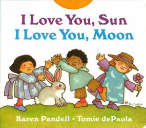 I Love You, Sun, I Love You, Moon by Tomie dePaola, 9780399226281