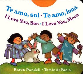 I Love You Sun / I Love You Moon (Te amo Sol / Te amo Luna) by Karen Pandell, Tomie dePaola, 9780399241659