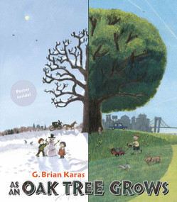 As an Oak Tree Grows by G. Brian Karas, G. Brian Karas, 9780399252334