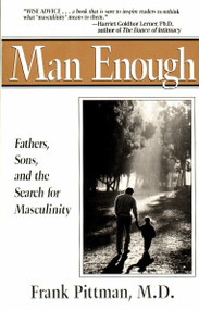 Man Enough (Fathers, Sons, and the Search for Masculinity) by Frank Pittman, 9780399518836