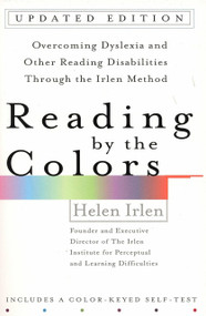 Reading by the Colors (Overcoming Dyslexia and Other Reading Disabilities Through the Irlen Method,) by Helen Irlen, 9780399531569