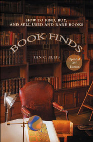 Book Finds, 3rd Edition (How to Find, Buy, and Sell Used and Rare Books) by Ian C. Ellis, 9780399532382