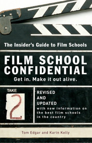 Film School Confidential (The Insider's Guide To Film Schools) by Tom Edgar, Karin Kelly, 9780399533198