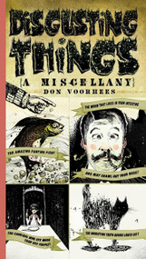 Disgusting Things: a Miscellany by Don Voorhees, 9780399534331