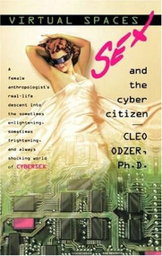 Virtual Spaces (Sex and the Cyber Citizen) by Cleo Odzer, 9780425159866