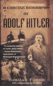 A Concise Biography of Adolf Hitler by Thomas Fuchs, 9780425173404