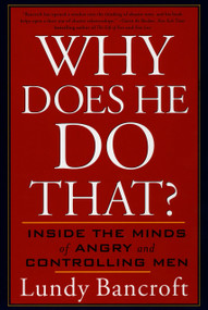 Why Does He Do That? (Inside the Minds of Angry and Controlling Men) by Lundy Bancroft, 9780425191651