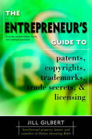 Entrepreneur's Guide To Patents, Copyrights, Trademarks, Trade Secrets by Gilbert Guide, 9780425194096
