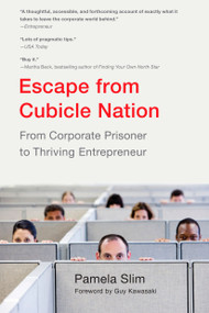 Escape From Cubicle Nation (From Corporate Prisoner to Thriving Entrepreneur) by Pamela Slim, 9780425232842