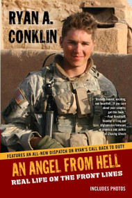 AN Angel From Hell (Real Life on the Front Lines) by Ryan A. Conklin, 9780425239094