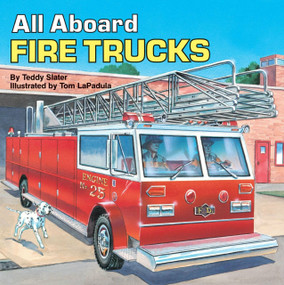 All Aboard Fire Trucks by Teddy Slater, 9780448343600