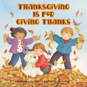 Thanksgiving Is for Giving Thanks! by Margaret Sutherland, Sonja Lamut, 9780448422862