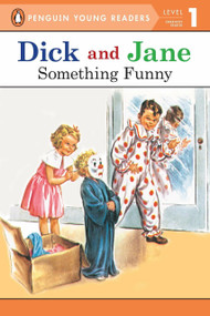 Dick and Jane: Something Funny by Penguin Young Readers, 9780448434018