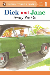 Dick and Jane: Away We Go by Penguin Young Readers, 9780448434063