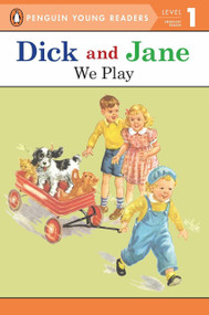 Dick and Jane: We Play by Penguin Young Readers, 9780448434100
