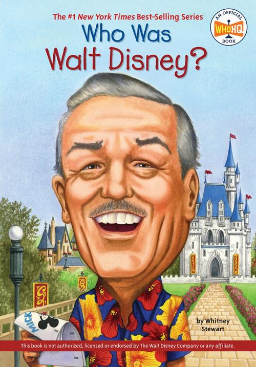 Who Was Walt Disney? by Whitney Stewart, Who HQ, Nancy Harrison, 9780448450520