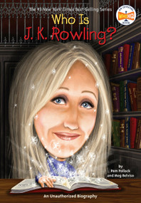 Who Is J.K. Rowling? by Pam Pollack, Meg Belviso, Who HQ, Stephen Marchesi, 9780448458724