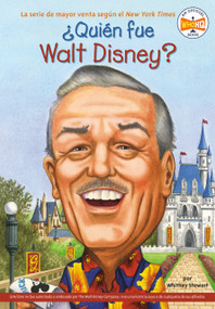 ¿Quién fue Walt Disney? by Whitney Stewart, Who HQ, Nancy Harrison, 9780448458762