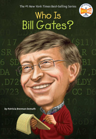 Who Is Bill Gates? by Patricia Brennan Demuth, Who HQ, Ted Hammond, 9780448463322