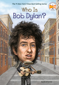 Who Is Bob Dylan? by Jim O'Connor, Who HQ, John O'Brien, 9780448464619