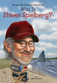 Who Is Steven Spielberg? by Stephanie Spinner, Who HQ, Daniel Mather, 9780448479354